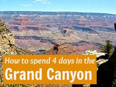 How to spend 4 days in the Grand Canyon - insider tips!