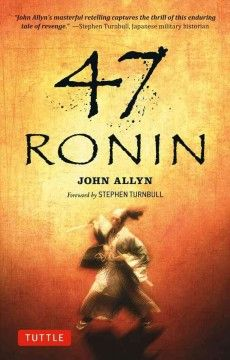 47 Ronin by John Allyn.  Click the cover image to check out or request the historical fiction kindle.
