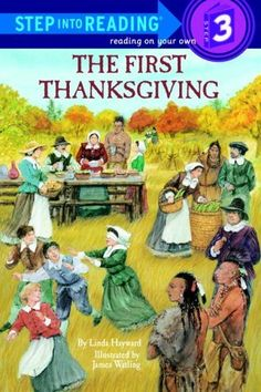 The First Thanksgiving (Step-Into-Reading, Step 3) by Linda Hayward. $3.99. Publisher: Random House Books for Young Readers (September 12, 1990). Reading level: Ages 5 and up. Series - Step into Reading. Publication: September 12, 1990