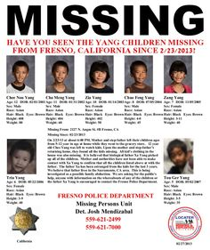 """Police are searching for seven children who vanished from their Fresno, Calif., home Saturday.  Investigators are treating it as a """"possible family abduction"""" case. Ranging in age from 5 to 12, the kids were left at home while their mother and stepfather went to a grocery store, according to the Fresno Police Department. Police believe that their biological father """"picked up all of the children."""" He was identified as Xa Yang and is thought to live in Sacramento, about 170 miles north of Fresno"""
