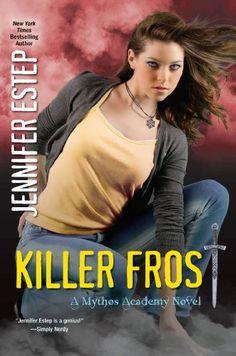 Killer Frost by Jennifer Estep   Mythos Academy, BK#6   Publisher: K-Teen   Publication Date: February 25, 2014   www.jenniferestep.com   #YA #Paranormal #mythology