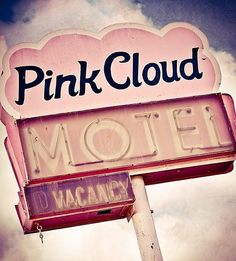 Pink Cloud motel sign motel, clouds, vintage signage, neon signs, vintage pink, vintage signs, pink cloud, old signs, retro signs