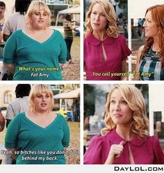 Fat Amy made my brother-in-law Kevin spit out his tea when he saw this part of the movie...great moment!
