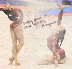 Nothing great ever came that easy. #gymnastics inspiration gymnast m.1.10 #KyFun gymnast inspir, kyla ross, inspir gymnast