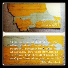 Montana ... Steinbeck says it all