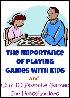 The Importance of Games for Kids plus our 10 favorite games for preschoolers