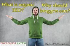 What is organic SEO and why should bloggers care?