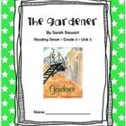 The Gardener CCSS Comprehension Booklet Reading Street Unit 3  This is a student booklet for students to use with the story The Gardener. Each page...