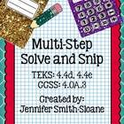 Solve and Snip include Interactive Practice Problems for skills aligned with TEKS and Common Core.  In the Multi-Step Word Problems Solve and Sni...