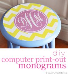 No paint or vinyl machine needed to make monograms to transform your furniture. Computer-Printed-Monogram-Stool-Furniture-Makeover  {InMyOwnStyle.com} #monograms #furniture