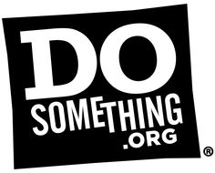 DoSomething.org is a website run by young people! There are over 60,000 projects looking for volunteers all over the country. Get connected now!