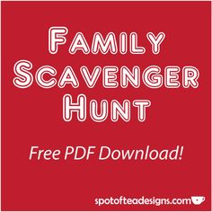 Family Game: Scavenger Hunt What fun for a multi-family get together - or during the holidays with the entire family.