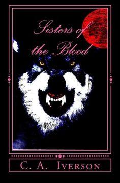 Sisters of the Blood by C. A. Iverson,http://www.amazon.com/dp/1493668374/ref=cm_sw_r_pi_dp_sg7Fsb0Y6YYNW6AR