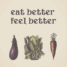 eat better, feel better | rePinned by CamerinRoss.com