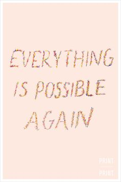 Everything is Possible Again by printprint on Etsy, $20.00