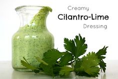 The Garden Grazer: Creamy Cilantro-Lime Dressing