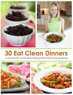 30 Eat Clean Dinners by Clean Cuisine Review  This ebook is amazing!  Click on the link and scroll down to buy the book!