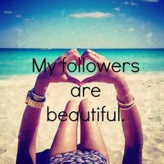 I Love all of my followers!! :)