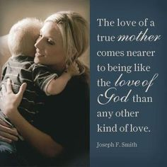 I am blessed with a wife and a mother that show God like love...