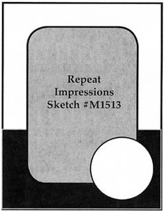 Repeat Impressions Sketch #M1513. Play along with our WHAT IF? Wednesday Sketch Challenges for your chance to win a Repeat Impressions gift certificate! - http://www.thehousethatstampsbuilt.com - #repeatimpressions #rubberstamps #rubberstamping #cardmaking