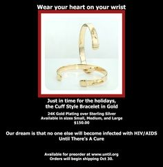 The Bracelet Now in Gold! $150 @ www.until.org Our dream is that no one else will become infected with #HIV #AIDS.   The Bracelet is worn in memory of those who have lost their battle in the war called AIDS, & in loving support for those who continue the fight.  The Bracelet unites everyone in working together... #UntilTheresACure