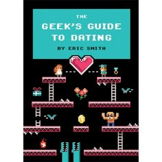 The Geek's Guide to Dating :: The mental_floss Store