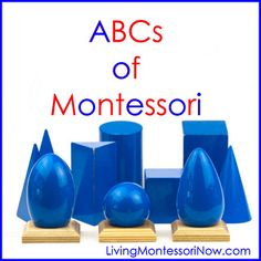 ABCs of Montessori - LOTS AND LOTS of links to Montessori-inspired principles, techniques, and activities for home or school