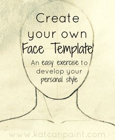 How to Develop your Personal Style with a Face  via Katcanpaint.com
