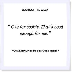 Here's a quote from Cookie Monster that will make you smile. #quotes #inspiration