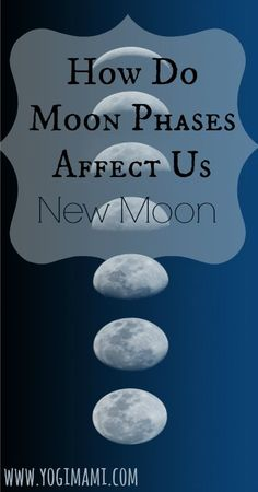 How does the New Moon phase affect us mentally, physically and emotionally?