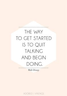 The way to get started is..