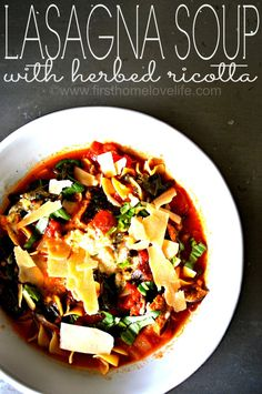 Lasagna Soup with Herbed Ricotta   www.firsthomelove... #recipe #dinneridea #soup