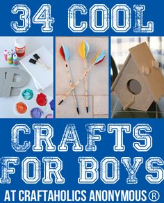 Lots and lots of cool craft ideas for boys... Cause Liam asks me everyday to do a craft!
