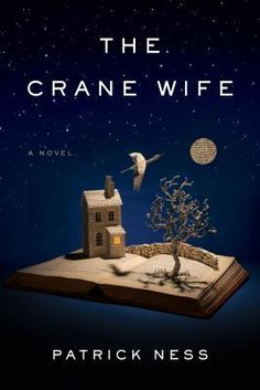 The Crane Wife by Patrick Ness WoW  WoW  WoW... just finished this incredible story!!! So so beautiful.  I'm grieving for the book thats finished now :/