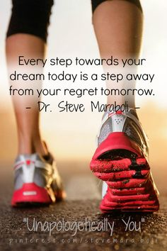 Every step towards your dream today is a step away from your regret tomorrow. Unapologetically you.
