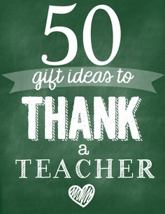 50 gift ideas to say thank you to your teachers!
