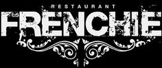 Frenchie Restaurant. If you know what's good for you.