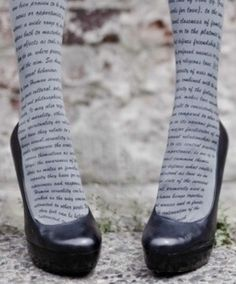 Text tights  I'd be sitting there stairing at my legs, reading.
