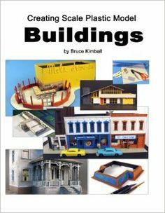 Creating Scale Plastic Buildings: Assembling Model Buildings for Fun