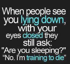Training to die..