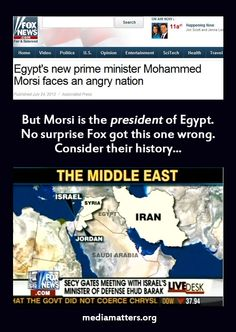 Fox News mistakes the president of Egypt for the prime minister.  h/t fearandwar.tumblr.com