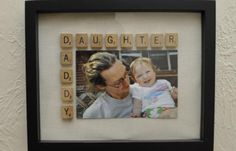 little girls, baby girl gifts diy, father day, gift ideas, scrabble tiles, fathers day gifts, picture frames, daddy daughter, scrabble letters