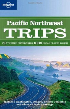 Lonely Planet Pacific Northwest Trips (Regional Travel Guide) $11.28