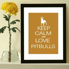 Pitbull art print, Keep Calm and Love Pitbulls, modern wall decor, pitbull silhouette