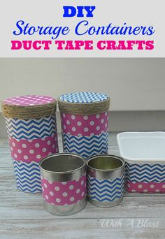 Easily recycle empty cans and tubs into pretty Storage Containers, by using Duct Tape to decorate #DuctTape #Crafts #StorageContainers #Storage #DIY #Organizing