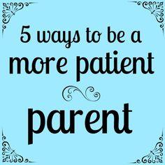 5 ways to be a more patient parent :)