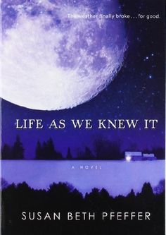 Life As We Knew It by Susan Beth Pfeffer. $7.99. Reading level: Ages 12 and up. Publication: May 1, 2008. Author: Susan Beth Pfeffer. Publisher: Graphia; 1 edition (May 1, 2008)
