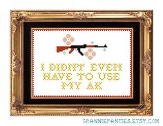 Ice Cube quote counted cross stitch PDF pattern - I didn't even have to use my AK. $4.00, via Etsy.