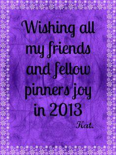 Wishing all joy for 2013
