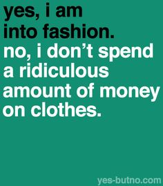I don't have a ton of money to spend on clothes. That's why I have a pinterest. So I can pretend I have all those clothes :)